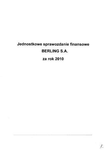 Sprawozdanie finansowe Berling S.A za 2010r.