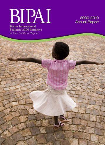 BIPAI Annual Report 2009-2010 - Baylor International Pediatric ...