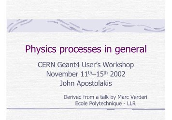 Physics processes in general - Geant4 - CERN