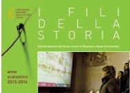 I F I L I D E L L A S T O R I A - Fondazione Bergamo nella Storia