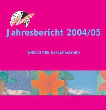 jahresbericht 2004/05 - Gymnasium Draschestrasse