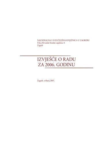 izvješće o radu za 2006. godinu - NSK - Nacionalna i sveučilišna ...