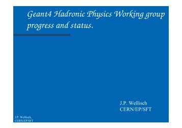 Geant4 Hadronic Physics Working group progress and status. - CERN