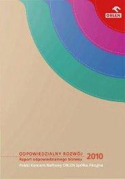 Raport Odpowiedzialnego Biznesu 2010 - PKN Orlen