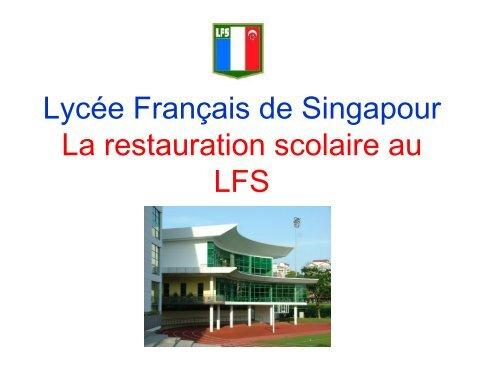 Lycée Français de Singapour La restauration scolaire au LFS