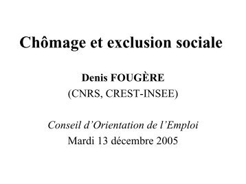 Chômage et exclusion sociale Denis FOUGÈRE - COE