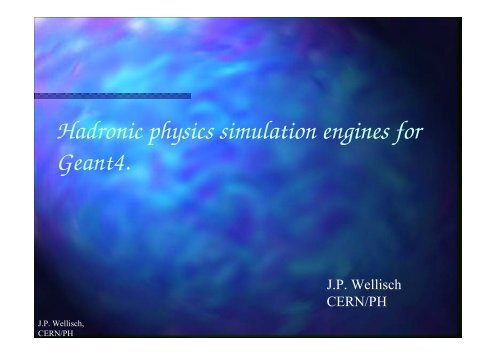 how to assemble a simulation engine. - Geant4 - Cern