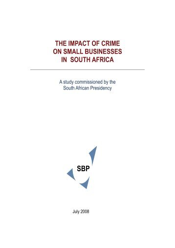 Impact of Crime on Small Businesses Report 2008 - Gauteng Online