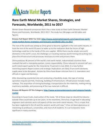 Global Rare Earth Market Size, Analysis, Competitive Strategies and Forecasts, 2011 to 2017  - Acute Market Reports
