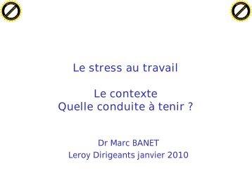 Le stress au travail Le contexte Quelle conduite à tenir Le stress au ...