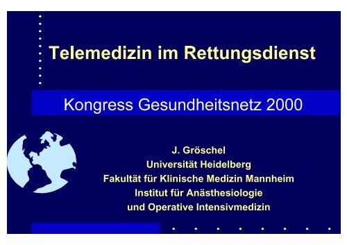 J. Gröschel Universität Heidelberg Fakultät für Klinische Medizin ...