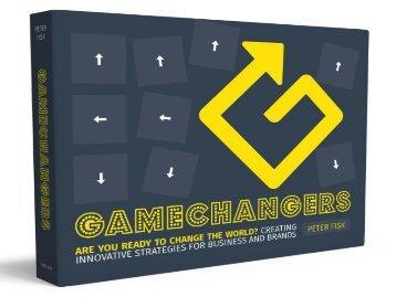 Gamechangers-Creatinginnovativestrategiesforbusinessandbrands-byPeterFisk