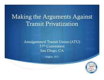 Privatization Conv 2013 presentation - Amalgamated Transit Union