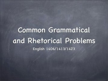 Common Grammatical and Rhetorical Problems