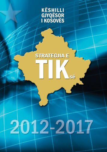 Strategjia e tik-së për periudhën 2012 - 2017 - Këshilli Gjyqësor i ...