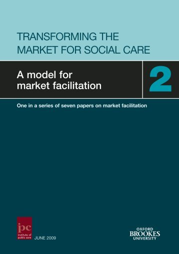 TRANSFORMING THE MARKET FOR SOCIAL CARE - Institute of ...