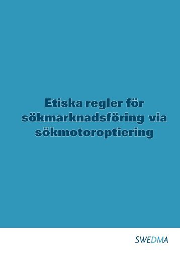 Etiska regler för sökmarknadsföring via sökmotoroptiering - Swedma