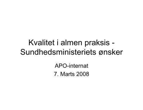 Kvalitet i almen praksis - Sundhedsministeriets ønsker - APO Danmark