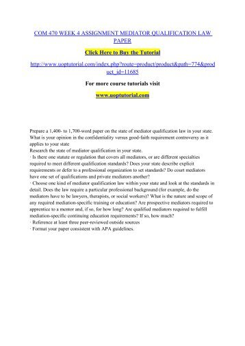 COM 470 WEEK 4 ASSIGNMENT MEDIATOR QUALIFICATION LAW PAPER