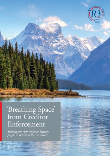 R3 Breathing Space from Creditor Enforcement JUNE 2015