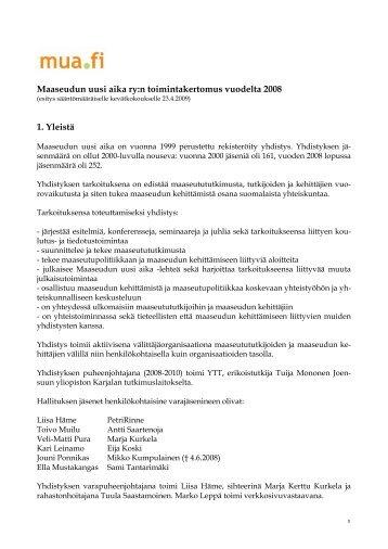 Maaseudun uusi aika ry:n toimintakertomus vuodelta 2008 1. Yleistä