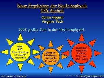 Neue Ergebnisse der Neutrinophysik - DPG Tagung 2003 in Aachen