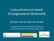 Cultuurhistorisch beleid gemeente Medemblik - Melanie Balledux ...