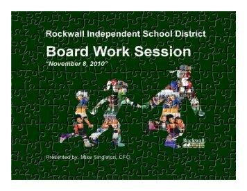 Board Work Session – November 8, 2010 - Rockwall ISD