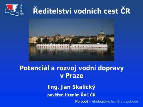 SKALICKÝ JAN: Potenciál a rozvoj vodní dopravy v ... - TOP EXPO CZ