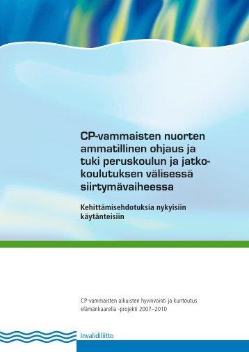 CP-vammaisten nuorten ammatillinen ohjaus ja tuki ... - Invalidiliitto.fi