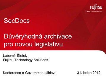 SecDocs Důvěryhodná archivace pro novou legislativu - Egovernment