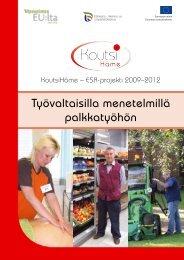 Työvaltaisilla menetelmillä palkkatyöhön (pdf) - Kiipulan ammattiopisto