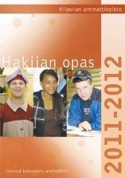 Hakijan opas 2011-2012 (pdf) - Kiipulan ammattiopisto
