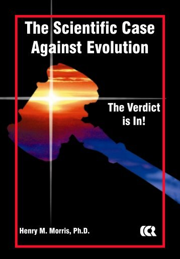 Scientific Case Against Evolution booklet - Institute for Creation ...