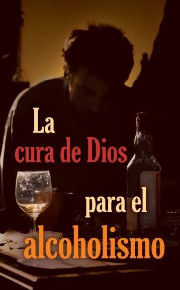 La cura de Dios para el alcoholismo - Christian Light Publications