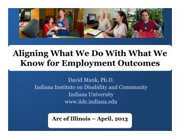 David Mank Aligning What We Do With What We ... - The Arc of Illinois