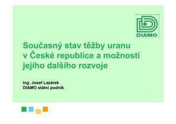 Současný stav těžby uranu v ČR a možnosti jejího ... - TOP EXPO CZ