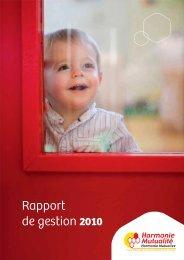 Rapport de gestion 2010 - Harmonie Mutualité