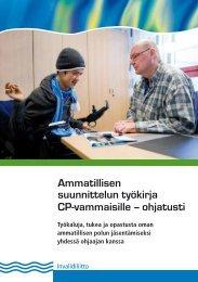 Ammatillisen suunnittelun työkirja CP-vammaisille - Sosiaaliportti