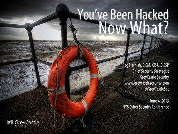 You've Been Hacked, Now What? - GreyCastle Security
