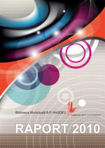 """Raport de activitate 2010 - Biblioteca Municipală """"B.P.Haşdeu"""""""