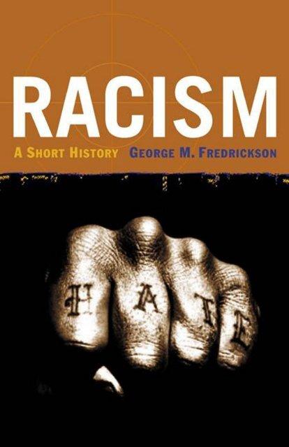 Racism - A Short History - George M Fredrickson pdf - WNLibrary