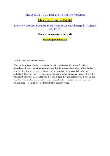 PHI 208 Week 3 DQ 2 Truth and the Limits of Knowledge