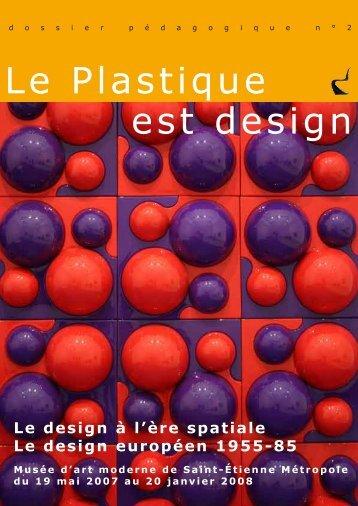 est design Le Plastique - Musée d'art moderne de Saint-Etienne