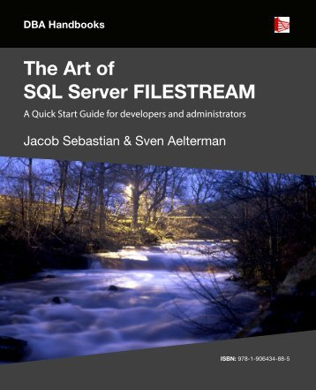 The Art of SQL Server FILESTREAM - Red Gate Software