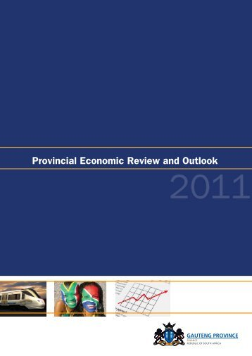 Provincial Economic Review and Outlook 2011 - Gauteng Provincial ...