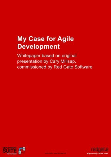 My Case for Agile Development - Cary Millsap - Red Gate Software