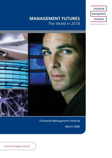 Management Futures: The World in 2018 - Chartered Management ...