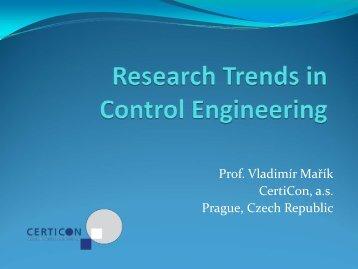 Research Trends in Control Engineering (Prof. Dr. Vladimír Mařík)