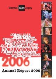 Annual Report 2006 - Queensland Theatre Company